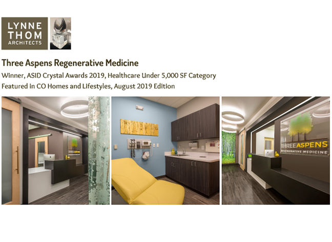 Lynne Thom, Winner, ASID Crystal Awards 2019, Healthcare Under 5,000 SF Category for Three Aspens Regenerative Medicine as featured in Colorado Homes and Lifestyles, August 2019 Edition